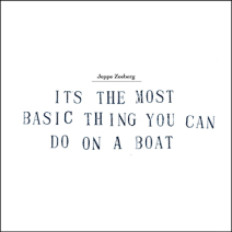 Jeppe Zeeberg It's The Most Basic Thing You Can Do On A Boat